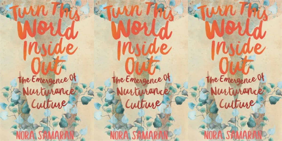 Don't Forget About Us — A Disability Justice Review of Turn This World Inside Out: The Emergence of Nurturance Culture